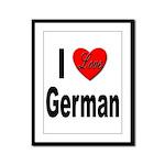 I Love German Framed Panel Print