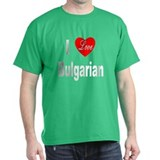 I Love Bulgarian (Front) Black T-Shirt