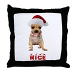 Nice Chihuahua Throw Pillow
