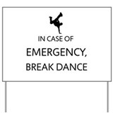 Emergency Break Dance Yard Sign
