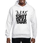 Shot Yaar Hooded Sweatshirt
