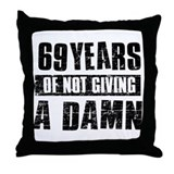 69 years of not giving a damn Throw Pillow