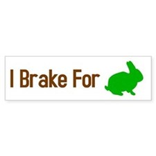 I Brake for Bunnies Bumper Bumper Sticker