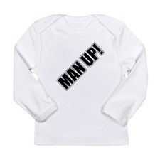 Man Up! Long Sleeve Infant T-Shirt