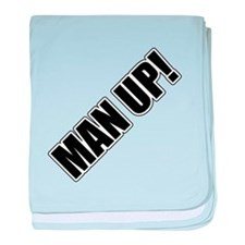 Man Up! Infant Blanket
