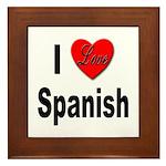 I Love Spanish Framed Tile