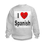 I Love Spanish (Front) Kids Sweatshirt