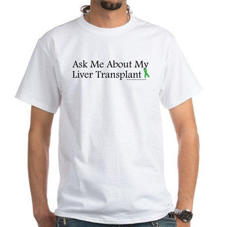Ask Me Liver White T-Shirt