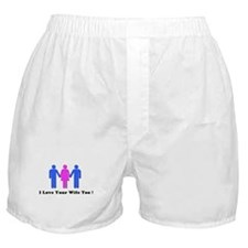 I Love Your Wife Too! Boxer Shorts