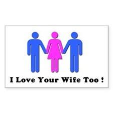 I Love Your Wife Too! Decal