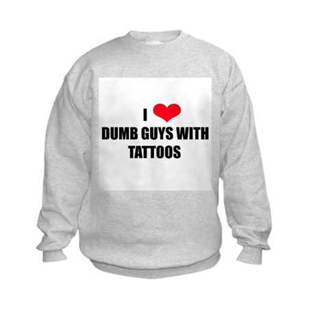 I Heart Dumb Guys With Tattoo Kids Sweatshirt