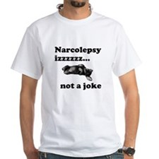 Narcolepsy izzz.. not a joke Shirt