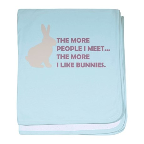 THE MORE PEOPLE I MEET THE MO Infant Blanket