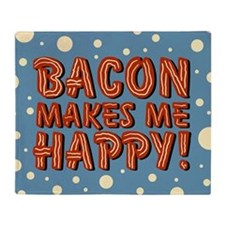 Bacon Makes Me Happy Throw Blanket