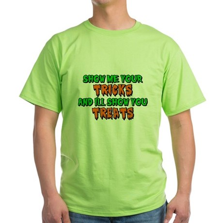 Show Me Your Tricks Green T-Shirt