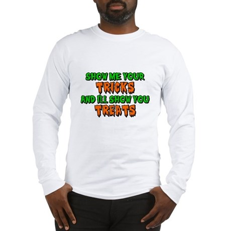 Show Me Your Tricks Long Sleeve T-Shirt