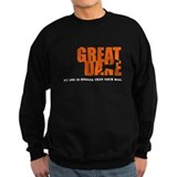 Funny Great dane dog Sweatshirt
