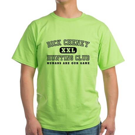Dick Cheney Hunting Club Green T-Shirt