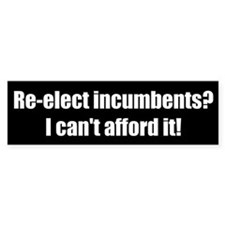 No Incumbents (Bumper Sticker)