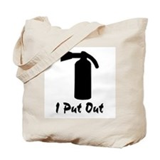 I Put Out ..  Tote Bag