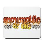 Snowmobile or Die Mousepad