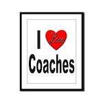 I Love Coaches Framed Panel Print