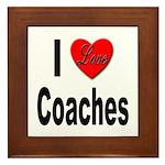 I Love Coaches Framed Tile
