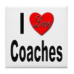 I Love Coaches Tile Coaster