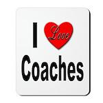 I Love Coaches Mousepad