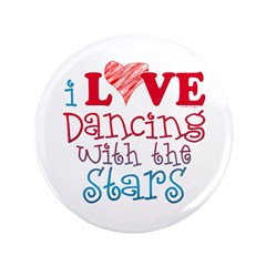 "I Love Dancing wtih the Stars 3.5"" Button (100 pac"