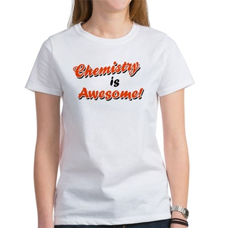 Chemistry Is Awesome Women's T-Shirt