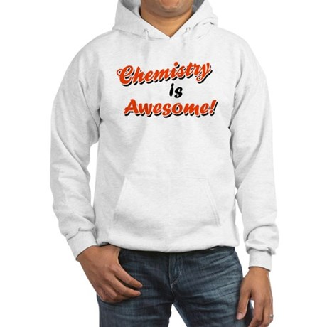 Chemistry Is Awesome Hooded Sweatshirt