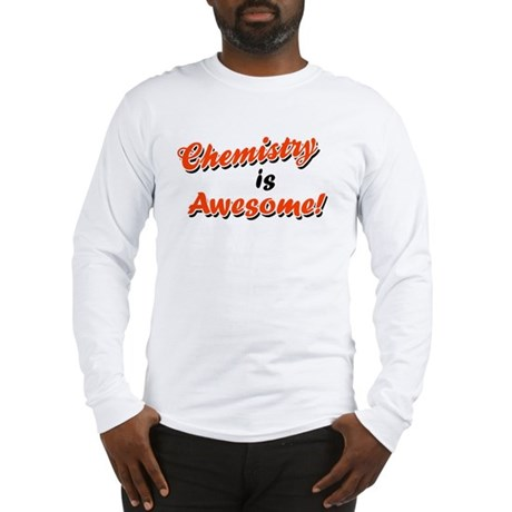 Chemistry Is Awesome Long Sleeve T-Shirt