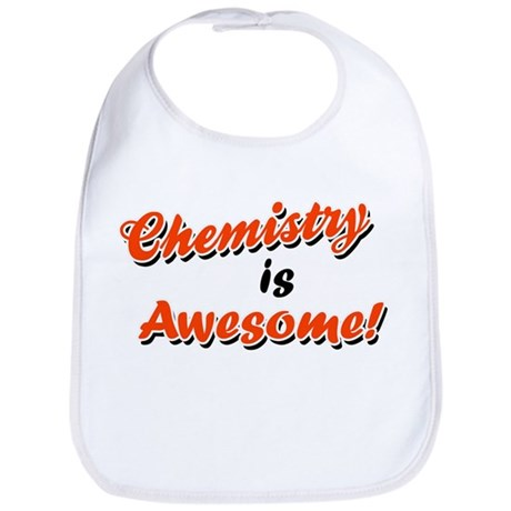 Chemistry Is Awesome Bib