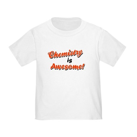 Chemistry Is Awesome Toddler T-Shirt