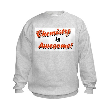 Chemistry Is Awesome Kids Sweatshirt