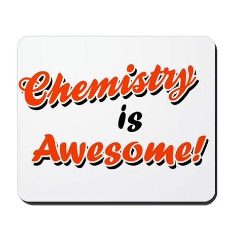 Chemistry Is Awesome Mousepad