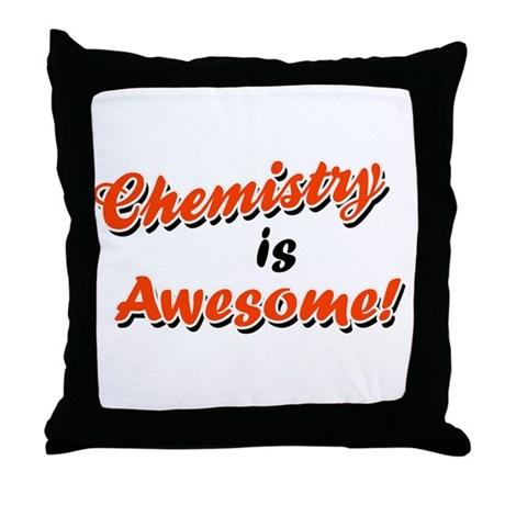 Chemistry Is Awesome Throw Pillow