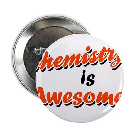 Chemistry Is Awesome Button