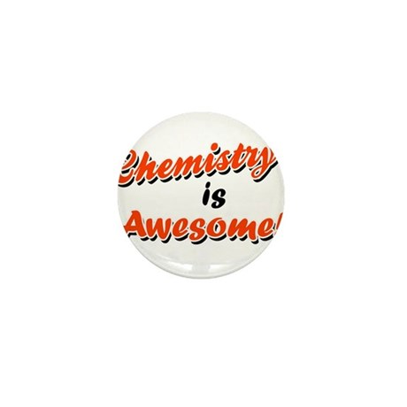 Chemistry Is Awesome Mini Button