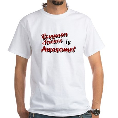 Computer Science Is Awesome White T-Shirt
