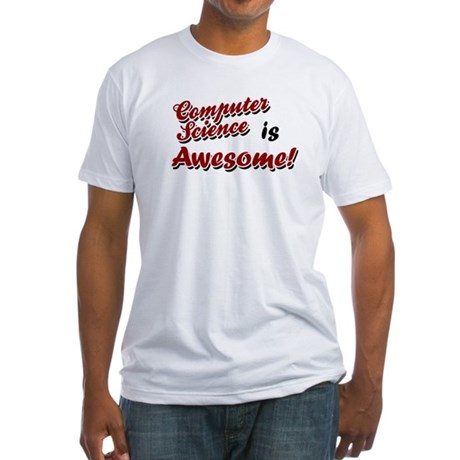 Computer Science Is Awesome Fitted T-Shirt