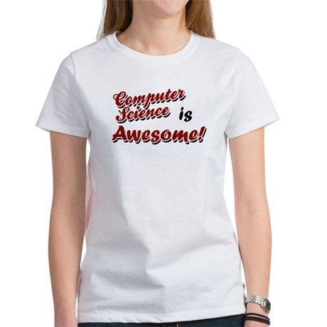 Computer Science Is Awesome Women's T-Shirt