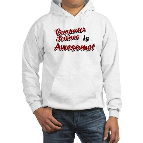 Computer Science Is Awesome Hooded Sweatshirt