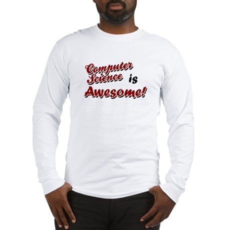Computer Science Is Awesome Long Sleeve T-Shirt