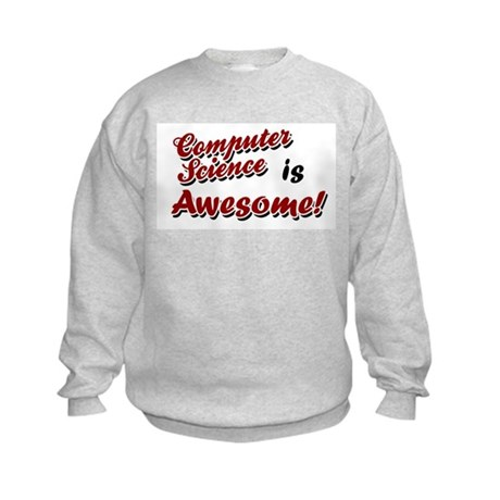 Computer Science Is Awesome Kids Sweatshirt