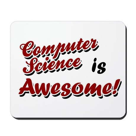 Computer Science Is Awesome Mousepad