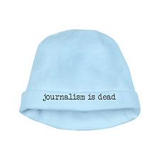 Journalism is Dead Infant Cap