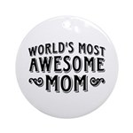 Awesome Mom Ornament (Round)