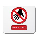 Do not touch sign Mousepad
